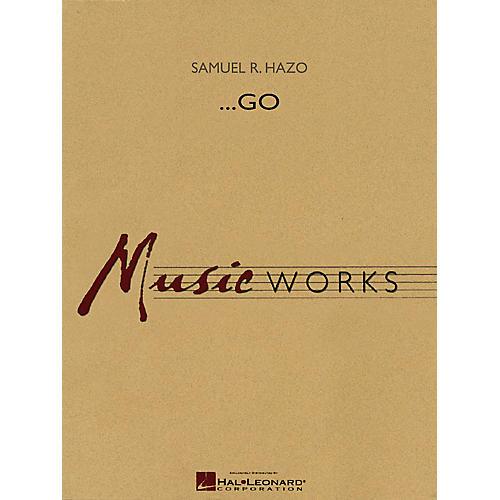 Hal Leonard ...Go Concert Band Level 5 Composed by Samuel R. Hazo