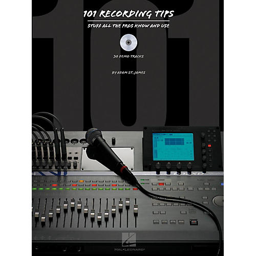 Hal Leonard 101 Recording Tips - Stuff All The Pros Know and Use Book/CD