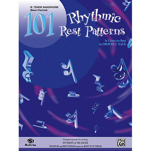 Alfred 101 Rhythmic Rest Patterns B-Flat Tenor Saxophone
