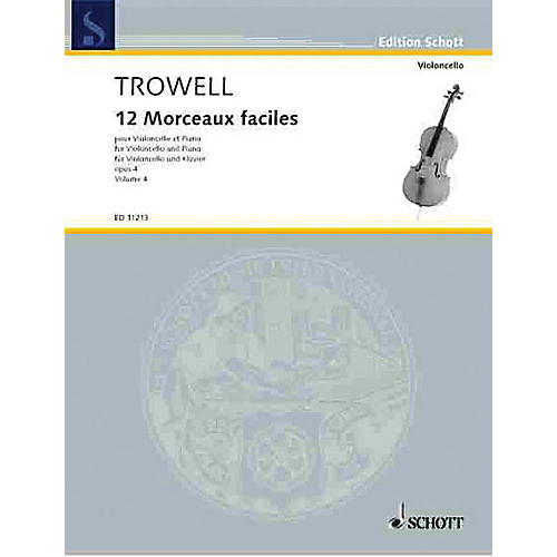 Schott 12 Easy Pieces, Op. 4 (Book 4 Violoncello and Piano) Schott Series Composed by Arnold Trowell