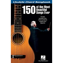 Hal Leonard 150 Of The Most Beautiful Songs Ever - Ukulele Chord Songbook