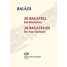 Editio Musica Budapest 20 Bagatelles (Two Clarinets Performance Score) EMB Series Softcover Composed by Árpád Balázs