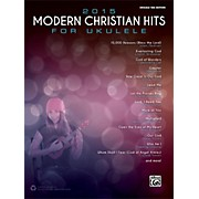 Alfred 2015 Modern Christian Hits for Ukulele Songbook Ukulele TAB Edition