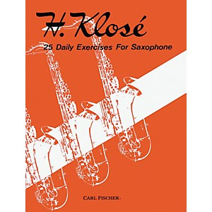 Carl Fischer 25 Daily Exercises For Saxophone Book by Carl Fischer