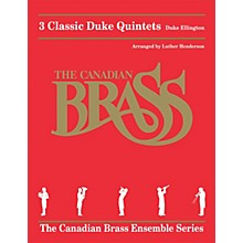 Canadian Brass 3 Classic Duke Quintets Brass Ensemble Series by The Canadian Brass Arranged by Luther Henderson