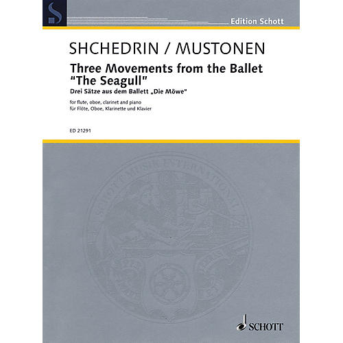Schott 3 Movements from the Ballet The Seagull Woodwind Ensemble by Rodion Shchedrin Arranged by Olli Mustonen