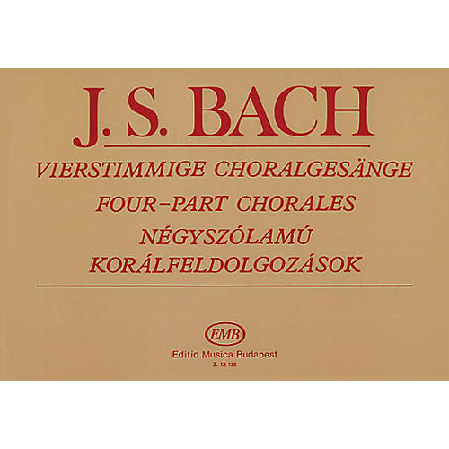 Editio Musica Budapest 4-part Chorales (SATB and Organ) SATB Composed by Johann Sebastian Bach Arranged by Imre Sulyok