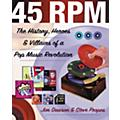 Backbeat Books 45 RPM - The History, Heroes, and Villains of a Pop Music Revolution Book-thumbnail