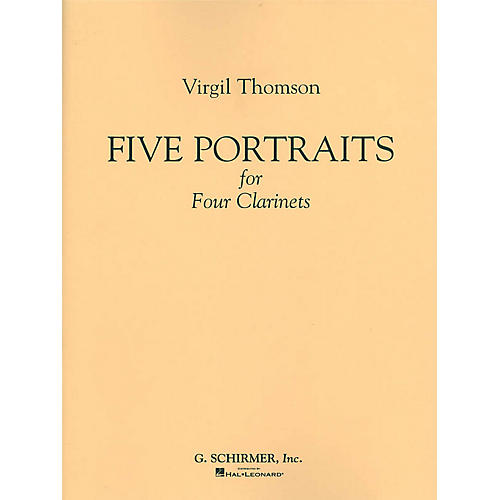 G. Schirmer 5 Portraits for 4 Clarinets (Full Score) Woodwind Ensemble Series Composed by Virgil Thomson
