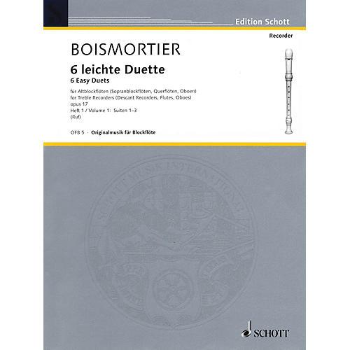 Schott 6 Easy Duets: Suites 1-3, Op. 17, Volume 1 Schott Series by Joseph Bodin De Boismortier