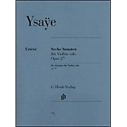 G. Henle Verlag 6 Sonatas for Violin Solo Op. 27 By Ysaye