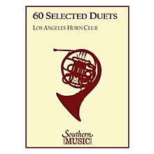Southern 60 Selected Duets (Horn Duet) Southern Music Series Arranged by Los Angeles Horn Club