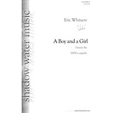 Shadow Water Music A Boy and a Girl SATB composed by Eric Whitacre