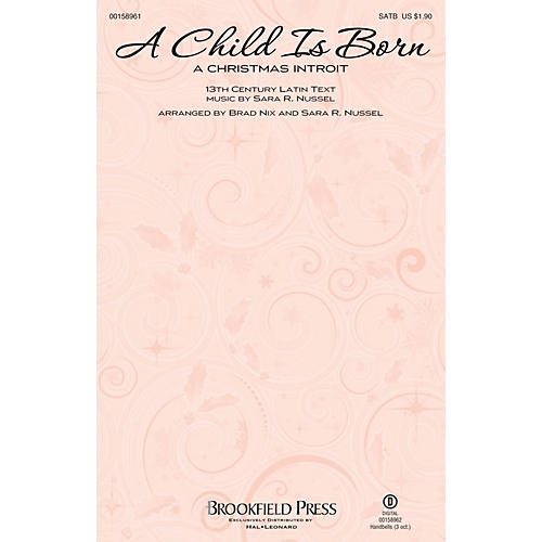 Brookfield A Child Is Born (A Christmas Introit) SATB arranged by Brad Nix