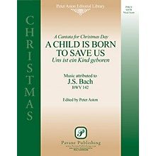 Pavane A Child Is Born to Save Us (Uns Ist Ein Kind Geboren) Score Composed by Johann Sebastian Bach