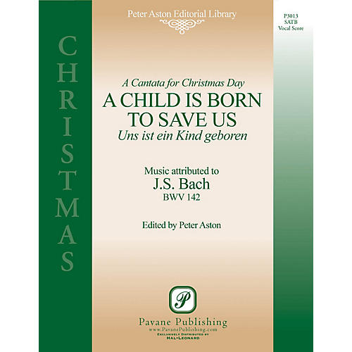 Pavane A Child Is Born to Save Us (Uns Ist Ein Kind Geboren) Score Composed by Johann Sebastian Bach