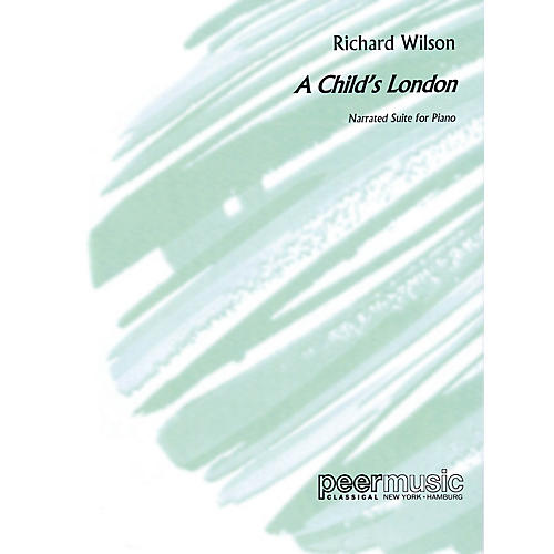Peer Music A Child's London (Narrated Suite for Piano) Peermusic Classical Series Softcover (Easy)