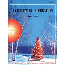 Curnow Music A Christmas Celebration (Grade 2 to 3 - Score and Parts) Concert Band Level 2-3 Arranged by James Curnow