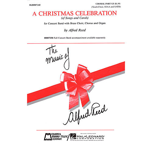 Edward B. Marks Music Company A Christmas Celebration (Medley) SSAA/SATB composed by Alfred Reed