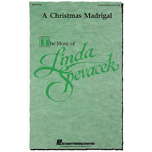 Hal Leonard A Christmas Madrigal 3-Part Mixed a cappella composed by Linda Spevacek