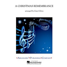 Arrangers A Christmas Remembrance Concert Band Level 3 Arranged by Gary Gilroy
