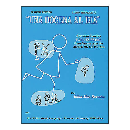 Willis Music A Dozen A Day - Preparatory Book (Spanish Edition) Una Docena Al Dia Spanish Edition Libro Preparatio