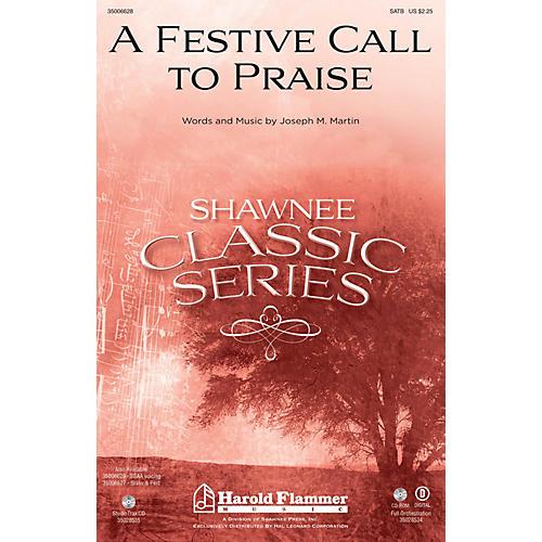 Shawnee Press A Festive Call to Praise SATB composed by Joseph M. Martin