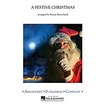 Arrangers A Festive Christmas Concert Band Level 3 Arranged by Kenny Bierschenk