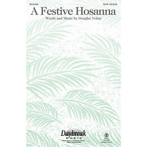 Daybreak Music A Festive Hosanna SATB composed by Douglas Nolan