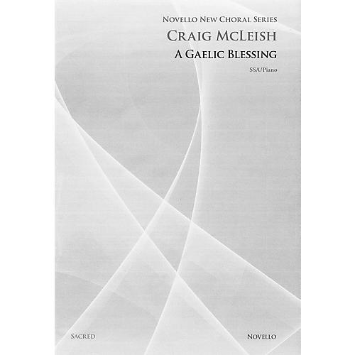 Novello A Gaelic Blessing (SSA and Piano) SSA Composed by Craig McLeish
