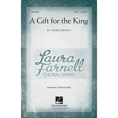 Hal Leonard A Gift for the King SA with optional 2nd sop composed by Laura Farnell
