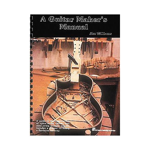 Hal Leonard A Guitar Maker's Manual Book