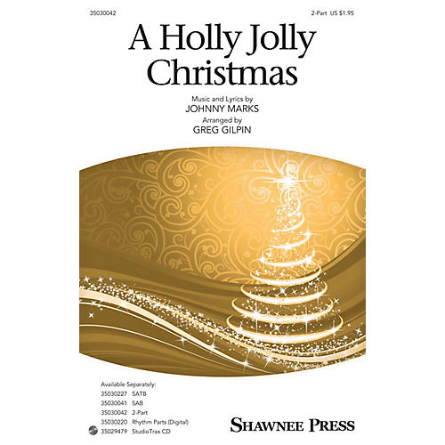 Shawnee Press A Holly Jolly Christmas 2-Part arranged by Greg Gilpin