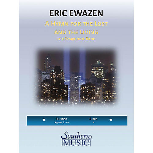 Southern A Hymn for the Lost and Living (Band/Concert Band Music) Concert Band Level 4 Composed by Eric Ewazen