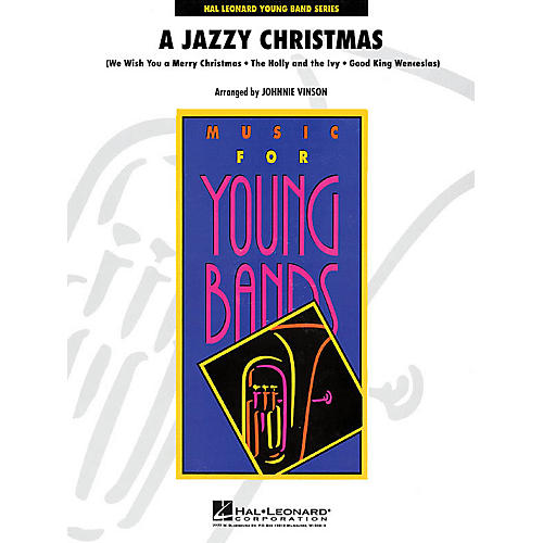 Hal Leonard A Jazzy Christmas - Young Concert Band Series Level 3 arranged by Johnnie Vinson
