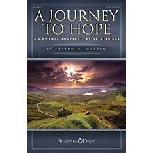 Shawnee Press A Journey to Hope (A Cantata Inspired by Spirituals) REHEARSAL TX Composed by Joseph M. Martin