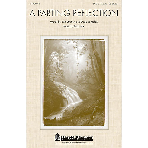 Shawnee Press A Parting Reflection SATB a cappella composed by Brad Nix