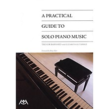 Meredith Music A Practical Guide to Solo Piano Music Meredith Music Resource Series Written by Trevor Barnard