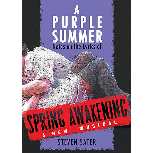 Applause Books A Purple Summer (Notes on the Lyrics of Spring Awakening) Applause Books Series Softcover by Steven Sater