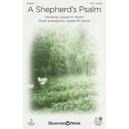 Shawnee Press A Shepherd's Psalm SATB composed by Joseph M. Martin