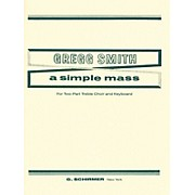 G. Schirmer A Simple Mass (SA) SA composed by Gregg Smith