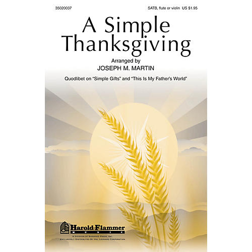Shawnee Press A Simple Thanksgiving SATB WITH C-INSTRUMENT OBBLIGA composed by Joseph M. Martin