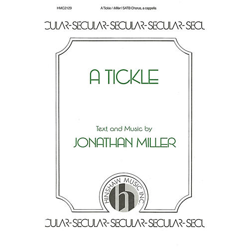 Hinshaw Music A Tickle SATB composed by Jonathan Miller
