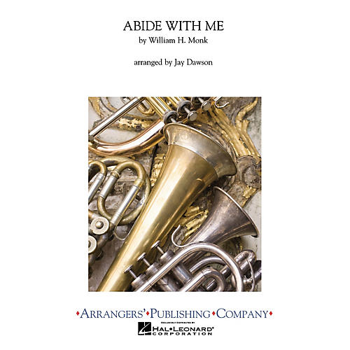 Arrangers Abide with Me Concert Band Arranged by Jay Dawson