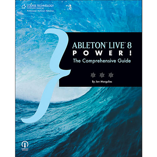 Course Technology PTR Ableton Live 8 Power! The Comprehensive Guide Book