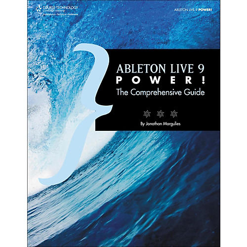Ableton Live 9 Power!: The Comprehensive Guide, Margulies, Jon Book