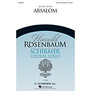 G. Schirmer Absalom (Harold Rosenbaum Choral Series) SATB Divisi composed by Jeffrey Cobb