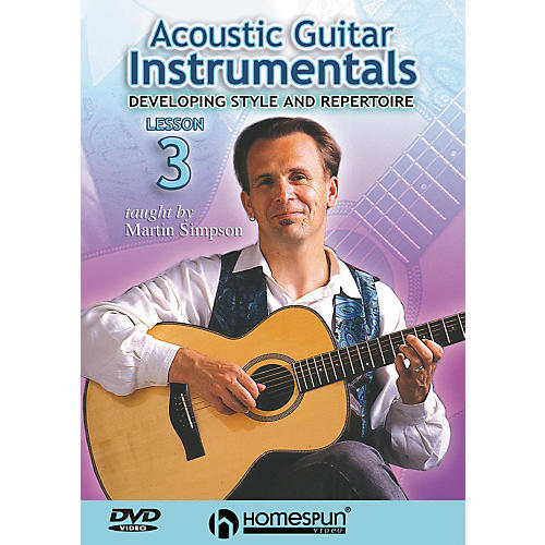 Homespun Acoustic Guitar Instrumentals DVD Three: Developing Style and Repertoire
