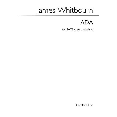 Chester Music Ada (SATB with Piano Accompaniment) SATB Composed by James Whitbourn