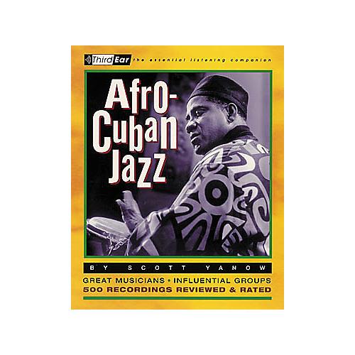 Backbeat Books Afro-Cuban Jazz - Third Ear Listening Companion Book